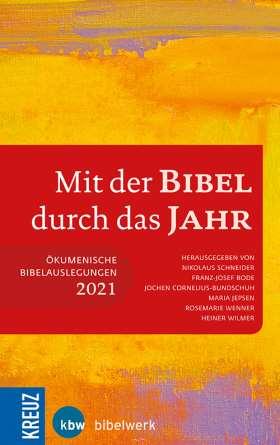 Mit der Bibel durch das Jahr 2021. Ökumenische Bibelauslegung 2021