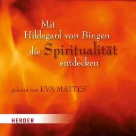Mit Hildegard von Bingen die Spiritualität entdecken