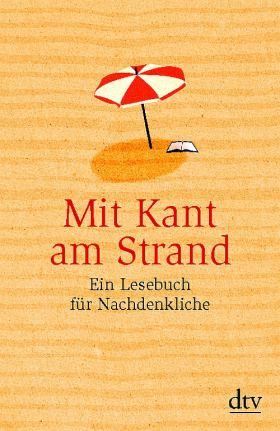 Mit Kant am Strand. Ein Lesebuch für Nachdenkliche
