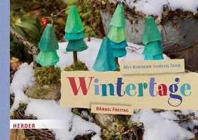 Mit Kindern durchs Jahr: Wintertage. Natur entdecken. Sachen machen.