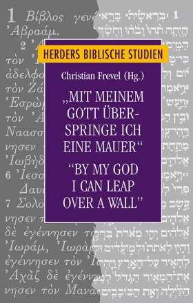 """""""Mit meinem Gott überspringe ich eine Mauer""""/""""By my God I can leap over a wall"""" . Interreligiöse Horizonte in den Psalmen und Psalmenstudien/Interreligious Horizons in Psalms and Psalms Studies"""
