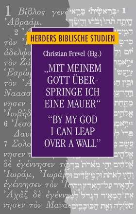 """Mit meinem Gott überspringe ich eine Mauer""/""By my God I can leap over a wall"" . Interreligiöse Horizonte in den Psalmen und Psalmenstudien/Interreligious Horizons in Psalms and Psalms Studies"