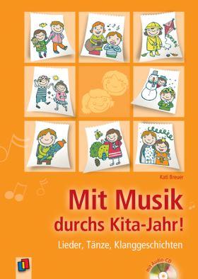 Mit Musik durchs Kita-Jahr, mit Audio-CD. Lieder, Tänze, Klanggeschichten