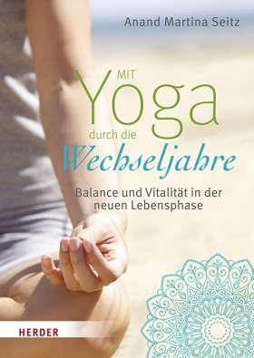 Mit Yoga durch die Wechseljahre. Balance und Vitalität in der neuen Lebensphase