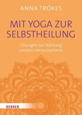 Mit Yoga zur Selbstheilung. Übungen zur Stärkung unseres Immunsystems