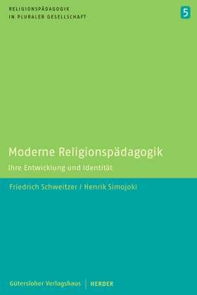 Moderne Religionspädagogik. Ihre Entwicklung und Identität