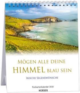 Mögen alle deine Himmel blau sein. Irische Segenswünsche. Postkartenkalender 2019