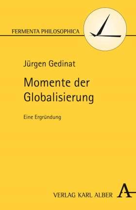 Momente der Globalisierung. Eine Ergründung