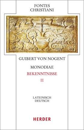 Monodiae - Bekenntnisse II. Lateinisch-Deutsch
