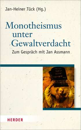 Monotheismus unter Gewaltverdacht. Zum Gespräch mit Jan Assmann