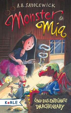 Monster Mia und das entführte Drachenbaby (Band 10)