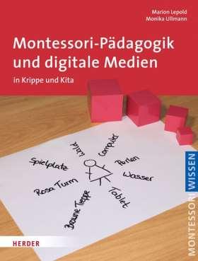 Montessori-Pädagogik und digitale Medien. in Krippe und Kita
