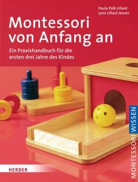 Montessori von Anfang an. Ein Praxishandbuch für die ersten drei Jahre des Kindes