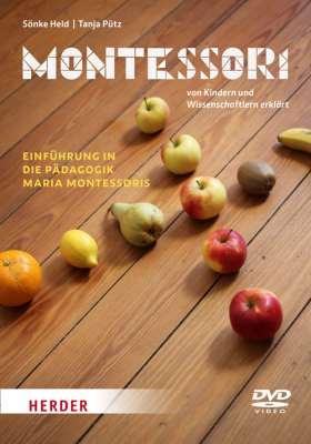 Montessori - von Kindern und Wissenschaftlern erklärt. Einführung in die Pädagogik Maria Montessoris