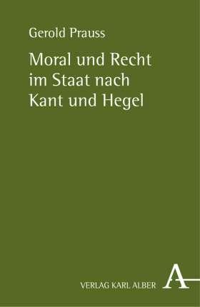 Moral und Recht im Staat nach Kant und Hegel