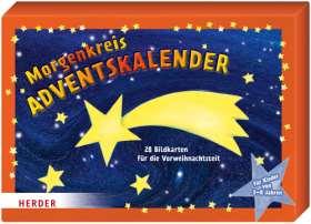 Morgenkreis-Adventskalender. 28 Bildkarten für die Vorweihnachtszeit für Kinder von 3 - 8 Jahren