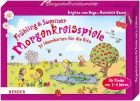 Morgenkreisspiele für Frühling und Sommer. 32 Ideenkarten für die Kita