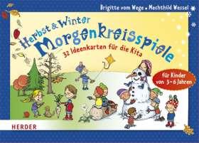 Morgenkreisspiele für Herbst und Winter. 32 Ideenkarten für die Kita