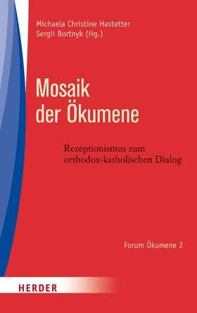 Mosaik der Ökumene. Rezeptionsimpulse zum orthodox-katholischen Dialog