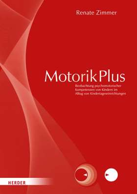 Tipp: MotorikPlus [Manual]. Beobachtung motorischer, sensorischer, emotionaler, sozialer und kognitiver Kompetenzen von Kindern im Alltag von Kindertageseinrichtungen. Manual - 978-3-451-39413-3