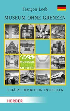 Museum ohne Grenzen. Schätze der Region entdecken - Band 1: Deutschland