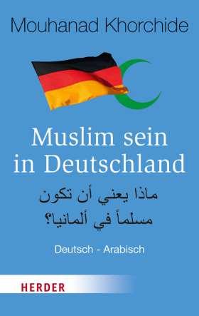 Muslim sein in Deutschland. Deutsch - Arabisch