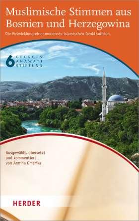 Muslimische Stimmen aus Bosnien und Herzogowina. Die Entwicklung einer modernen islamischen Denktradition