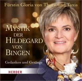 Mystik der Hildegard von Bingen. Gedanken und Gesänge