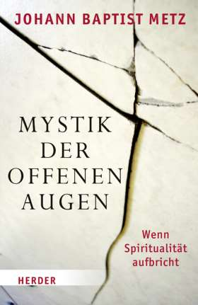 Mystik der offenen Augen. Wenn Spiritualität aufbricht