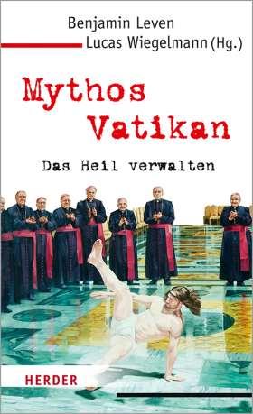 Mythos Vatikan. Das Heil verwalten