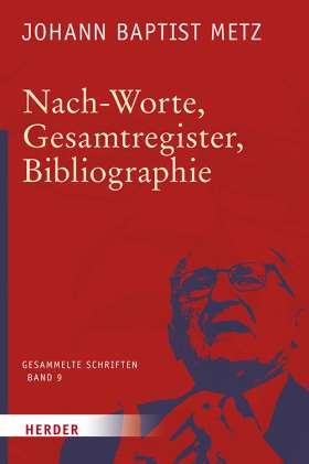 Nach-Worte, Gesamtregister, Bibliographie