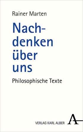Nachdenken über uns. Philosophische Texte