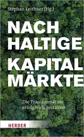 Nachhaltige Kapitalmärkte. Die Transformation erfolgreich gestalten