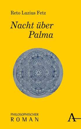Nacht über Palma. Philosophischer Roman