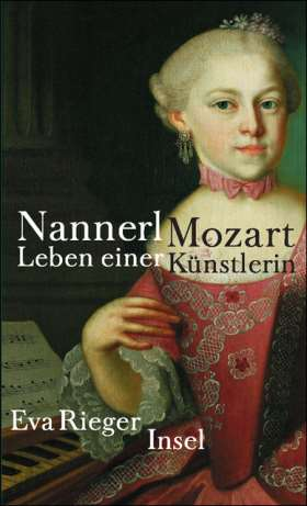 Nannerl Mozart. Das Leben einer Künstlerin
