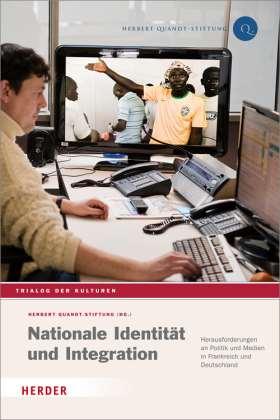 """Nationale Identität und Integration. Herausforderungen an Politik und Medien in Frankreich und Deutschland. 14. Konferenz """"Trialog der Kulturen"""""""