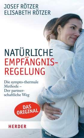 Natürliche Empfängnisregelung. Die sympto-thermale Methode – Der partnerschaftliche Weg