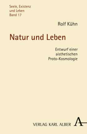 Natur und Leben. Entwurf einer aisthetischen Proto-Kosmologie