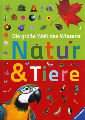 Natur & Tiere. Die große Welt des Wissens