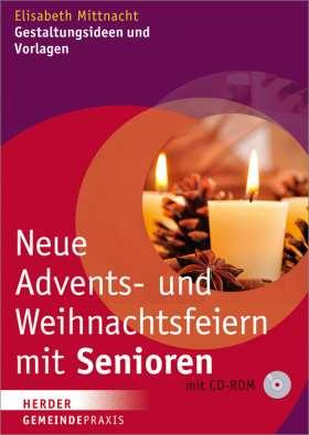 Neue Advents- und Weihnachtsfeiern mit Senioren. Gestaltungsideen und Vorlagen