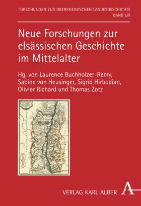 Neue Forschungen zur elsässischen Geschichte im Mittelalter