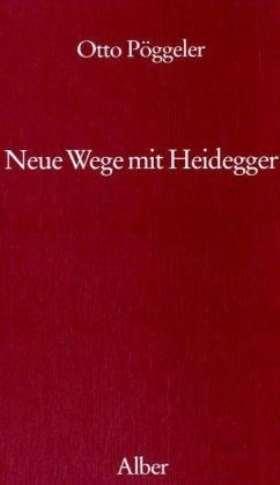 Neue Wege mit Heidegger