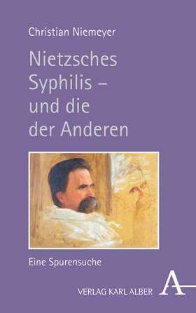 Nietzsches Syphilis – und die der Anderen. Eine Spurensuche