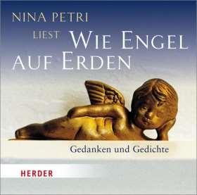 Nina Petri liest: Wie Engel auf Erden. Gedanken und Gedichte