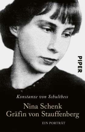 Nina Schenk Gräfin von Stauffenberg. Ein Porträt