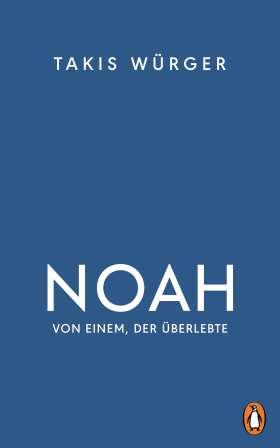 Noah. Von einem, der überlebte