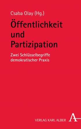 Öffentlichkeit und Partizipation. Zwei Schlüsselbegriffe demokratischer Praxis