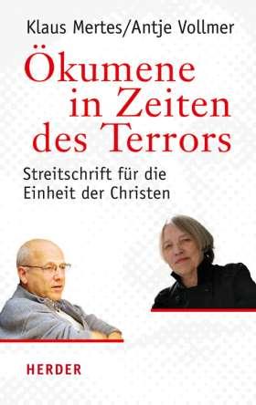 Ökumene in Zeiten des Terrors. Streitschrift für die Einheit der Christen