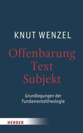Offenbarung – Text – Subjekt. Grundlegungen der Fundamentaltheologie