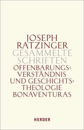 Offenbarungsverständnis und Geschichtstheologie Bonaventuras. Habilitationsschrift und Bonaventura-Studien